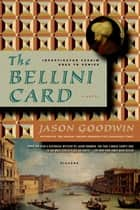 The Bellini Card ebook by Jason Goodwin