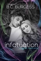 Infatuation - A Mystic Series Story ebook by B.C. Burgess