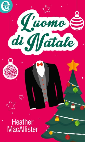 L'uomo di Natale ebook by Heather Macallister