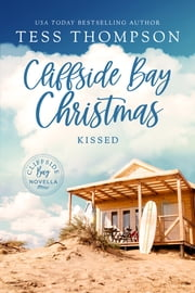 Cliffside Bay Christmas: Kissed - A Cliffside Bay Novella ebook by