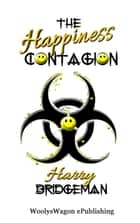 The Happiness Contagion ebook by Harry Bridgeman