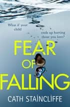 Fear of Falling eBook by Cath Staincliffe