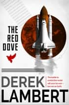 The Red Dove ebook by Derek Lambert