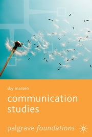 Communication Studies ebook by Dr Sky Marsen