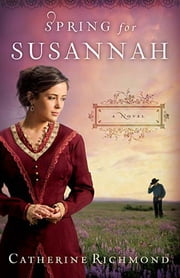 Spring for Susannah ebook by Catherine Richmond