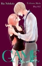 GAME - Entre nos corps - chapitre 12 ebook by Mai Nishikata