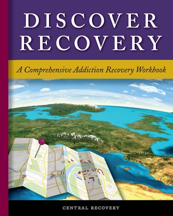 Discover Recovery - A Comprehensive Addiction Recovery Workbook ebook by Dan Mager