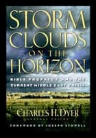 Storm Clouds On The Horizon ebook by Charles H. Dyer,Robert Smith,Joseph M Stowell III,Michael A Rydelnik,Louis A. Barbieri,William H. Marty