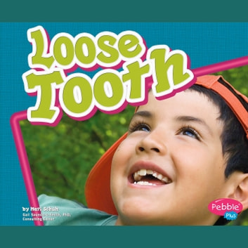 Loose Tooth audiobook by Mari Schuh