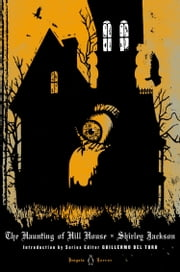 The Haunting of Hill House ebook by Shirley Jackson, Guillermo Del Toro, Laura Miller