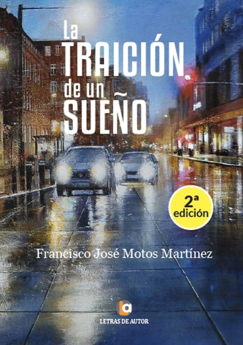 La traición de un sueño ebook by Francisco José Motos