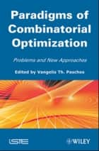 Paradigms of Combinatorial Optimization - Problems and New Approaches, Volume 2 ebook by Vangelis Th. Paschos