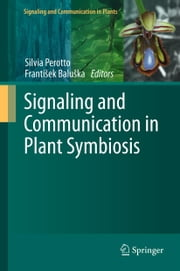 Signaling and Communication in Plant Symbiosis ebook by
