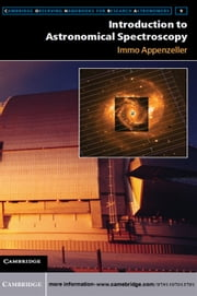 Introduction to Astronomical Spectroscopy ebook by Professor Immo Appenzeller
