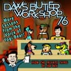 Daws Butler Workshop '76 - More Lessons from the Voice of Yogi Bear! audiobook by Charles Dawson Butler