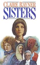 Sisters ebook by Claire Rayner