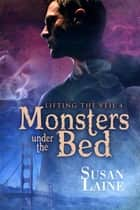 Monsters Under the Bed ebook by Susan Laine