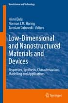 Low-Dimensional and Nanostructured Materials and Devices ebook by Hilmi Ünlü,Norman J. M. Horing,Jaroslaw Dabrowski