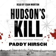 Hudson's Kill - A Justice Flanagan Thriller audiobook by Paddy Hirsch