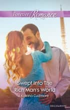 Swept Into The Rich Man's World ebook by Katrina Cudmore