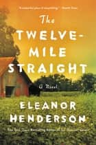 The Twelve-Mile Straight ebook by