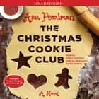 The Christmas Cookie Club audiobook by Ann Pearlman