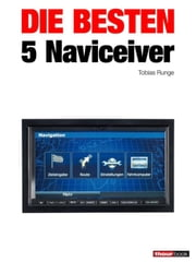 Die besten 5 Naviceiver - 1hourbook ebook by Tobias Runge,Guido Randerath,Christian Rechenbach