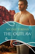The Outlaw: A Rouge Historical Romance ebook by Nicole Jordan