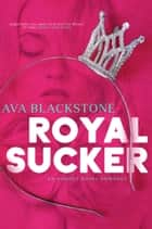 Royal Sucker - An Almost Royal Romance ebook by