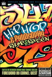 Hip-Hop and Philosophy - Rhyme 2 Reason ebook by Derrick Darby,Tommie Shelby,William Irwin,Cornel West