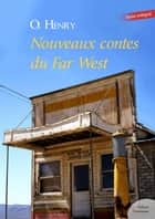 Nouveaux contes du Far West ebook by O. Henry