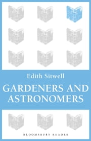 Gardeners and Astronomers ebook by Edith Sitwell