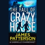The Fall of Crazy House audiobook by James Patterson