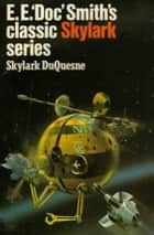 Skylark DuQuesne eBook by E. E. Doc Smith
