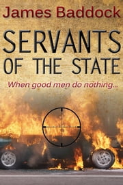 Servants Of The State ebook by James Baddock