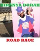 Road Rage ebook by Hiranya Borah