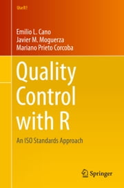 Quality Control with R - An ISO Standards Approach ebook by Emilio L. Cano,Javier M. Moguerza,Mariano Prieto Corcoba