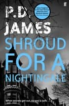 Shroud for a Nightingale ebook by P. D. James