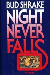 Night Never Falls ebook by Edwin Shrake