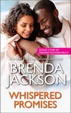 Whispered Promises ebook by Brenda Jackson, Deborah Fletcher Mello