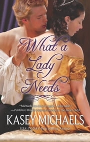 What a Lady Needs ebook by Kasey Michaels
