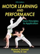 Motor Learning and Performance 5th Edition ebook by Schmidt, Richard A.