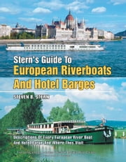 STERN'S GUIDE TO EUROPEAN RIVERBOATS AND HOTEL BARGES ebook by Steven B. Stern