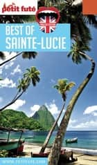 BEST OF SAINTE-LUCIE / GRENADINE 2017 Petit Futé eBook by Dominique Auzias, Jean-Paul Labourdette