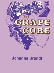 The Grape Cure ebook by Johanna Brandt