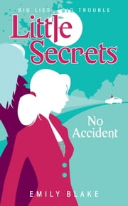 Little Secrets #2: No Accident ebook by Emily Blake