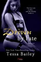 Driven By Fate ebook by