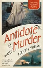Antidote to Murder ebook by Felicity Young