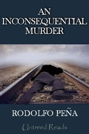 An Inconsequential Murder ebook by Rodolfo Peña