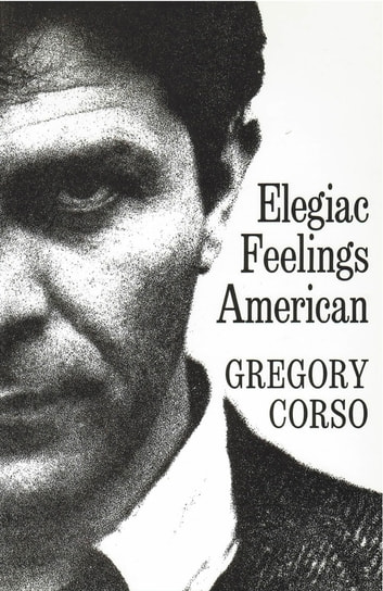Elegiac Feelings American: Poetry ebook by Gregory Corso